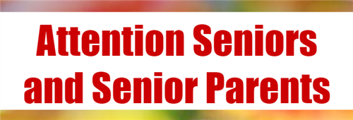 Attention Seniors & Parents